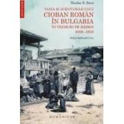 Viata si aventurile unui cioban roman in Bulgaria in vremuri de razboi 1908-1918 - Nicolae S. Sucu