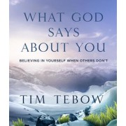 What God Says about You: Believing in Yourself When Others Don't
