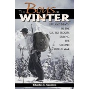 The Boys of Winter: Life and Death in the U.S. Ski Troops During the Second World War, Paperback