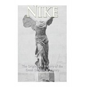 Nike: The Origins and History of the Greek Goddess of Victory, Paperback/Andrew Scott