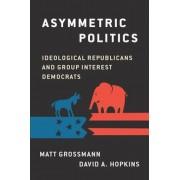 Asymmetric Politics: Ideological Republicans and Group Interest Democrats, Paperback