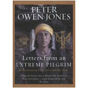 Letters from an Extreme Pilgrim - Reflections on Life, Love and the Soul (Jones Peter Owen)(Cartonat) (9781846041334)