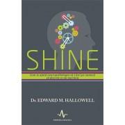 Shine. Cum te ajuta neuropsihologi sa-i faci pe oameni sa dea tot ce au mai bun