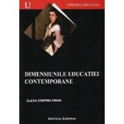 Dimensiunile educatiei contemporane/Elena Dimitriu Tiron