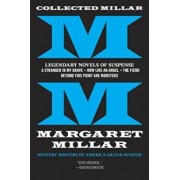 Collected Millar: Legendary Novels of Suspense: A Stranger in My Grave; How Like an Angel; The Fiend; Beyond This Point Are Monsters, Paperback/Margaret Millar