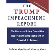 The Trump Impeachment Report: The House Judiciary Committee Report on the Impeachment of Donald J. Trump, Paperback/Us House of Representatives