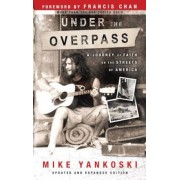 Under the Overpass: A Journey of Faith on the Streets of America, Paperback