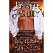 Alec Mackenzie's Art of Seduction: Mackenzies, Paperback/Jennifer Ashley
