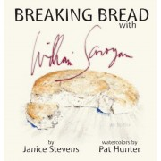 Breaking Bread with William Saroyan, Hardcover