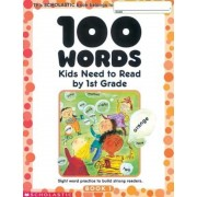 100 Words Kids Need to Read by 1st Grade: Sight Word Practice to Build Strong Readers, Paperback