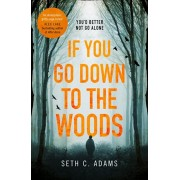 If You Go Down to the Woods, Paperback/Seth C. Adams
