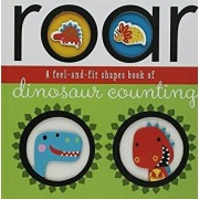 Roar: A Feel-And-Fit Shapes Book of Dinosaur Counting, Hardcover/Make Believe Ideas Ltd