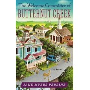 The Welcome Committee of Butternut Creek, Paperback/Jane Myers Perrine