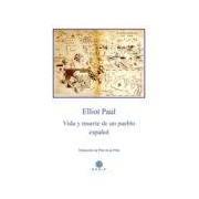 Paul Elliot Vida Y Muerte De Un Pueblo Español