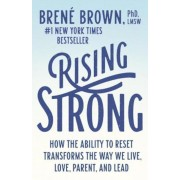 Rising Strong: How the Ability to Reset Transforms the Way We Live, Love, Parent, and Lead, Paperback