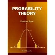 Probability Theory (Rotar Vladimir (Univ Of California San Diego Usa))(Cartonat) (9789810222130)