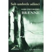 Sub umbrele adanci - Kari Fredrikke Braenne