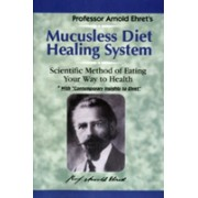 Mucusless Diet Healing System - Scientific Method of Eating Your Way to Health (Ehret Arnold)(Paperback) (9781884772009)
