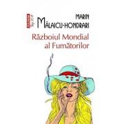 Razboiul mondial al fumatorilor (editie de buzunar)/Marin Malaicu-Hondrari
