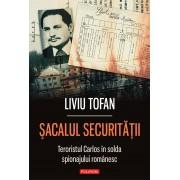 Sacalul Securitatii. Teroristul Carlos in slujba regimului Ceausescu (eBook)