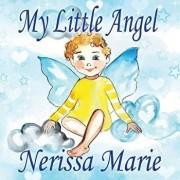 My Little Angel (Inspirational Book about Self-Esteem for Kids, Preschool Books, Kids Books, Kindergarten Books, Baby Books, Kids Book, Ages 2-8, Todd, Paperback/Nerissa Marie