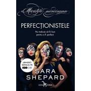 Perfectionistele/Sara Shepard
