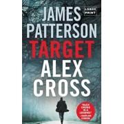 Target: Alex Cross (Large Type / Large Print), Hardcover/James Patterson