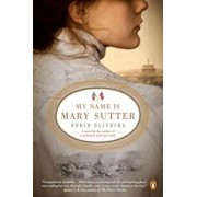 My Name Is Mary Sutter, Paperback/Robin Oliveira