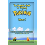 The Complete Guide to Drawing Pokemon Volume 1: Pokemon Drawing for Beginners: Full Guide Volume 1, Paperback/Gala Publication