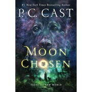Moon Chosen: Tales of a New World, Paperback/P. C. Cast