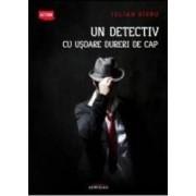 Un detectiv cu usoare dureri de cap - Iulian Sirbu