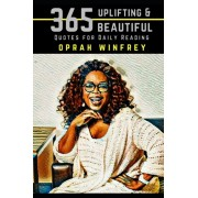 Oprah Winfrey: 365 Uplifting and Beautiful Quotes for Daily Reading, Paperback/Nico Neruda
