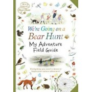 We're Going on a Bear Hunt: My Adventure Field Guide, Paperback/Michael Rosen