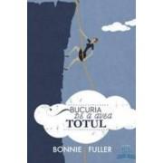 Bucuria de a avea totul - Bonnie Fuller