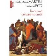 In ce cred cei care nu cred - Carlo Maria Martini Umberto Eco