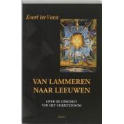 Van lammeren naar leeuwen - K. ter Veen (ISBN: 9789059111783)