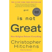 God Is Not Great: How Religion Poisons Everything, Paperback