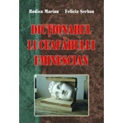 Dictionarul Luceafarului eminescian/Felicia Serban, Rodica Marian