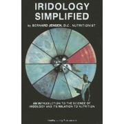 Iridology Simplified: An Introduction to the Science of Iridology and Its Relation to Nutrition, Paperback