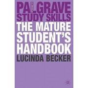 The Mature Students Handbook by Lucinda Becker