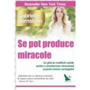 Se Pot Produce Miracole - Gabrielle Bernstein