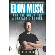 Elon Musk and the Quest for a Fantastic Future, Paperback/Ashlee Vance