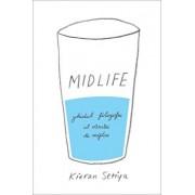 Midlife. Ghidul filozofic al crizei varstei de mijloc/Kieran Setiya