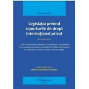 Legislatia privind raporturile de drept international privat - Serban-Alexandru Stanescu