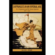 Suffragists in an Imperial Age - U.S. Expansion and the Woman Question, 1870-1929 (Sneider Allison L.)(Paperback) (9780195321173)
