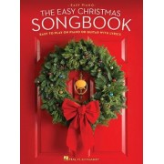 The Easy Christmas Songbook: Easy to Play on Piano or Guitar with Lyrics, Paperback