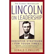 Lincoln on Leadership: Executive Strategies for Tough Times, Paperback