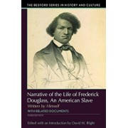 Narrative of the Life of Frederick Douglass, an American Slave: Written by Himself, Paperback/David W. Blight