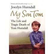 My Son Tom. The Life and Tragic Death of Tom Hurndal, Paperback/Jocelyn Hurndall