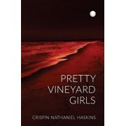 Pretty Vineyard Girls: A Martha's Vineyard Mystery, Paperback/MR Crispin Nathaniel Haskins